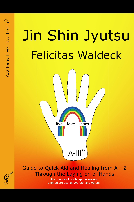 """""""Jin Shin Jyutsu"""" Felicitas Waldeck"""
